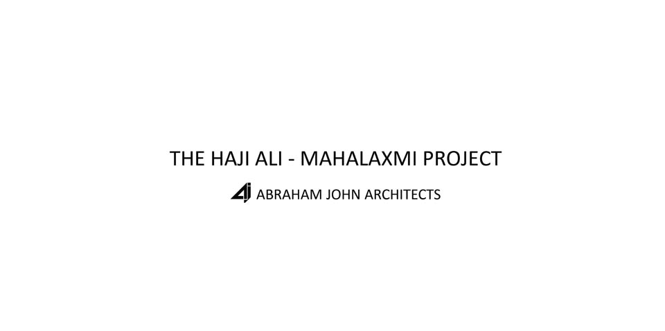 AJA_The_Haji Ali_Mahalaxmi_Project_01.jpg