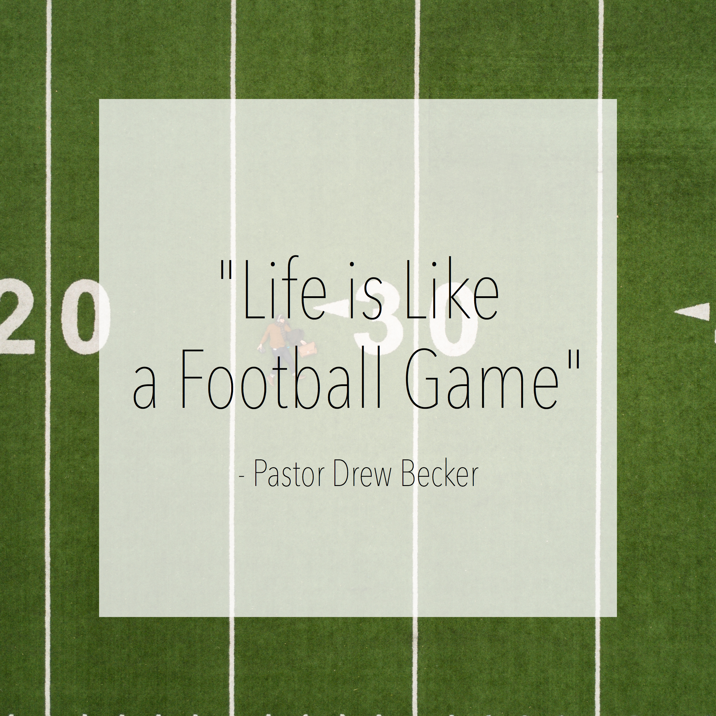 Life is Like a Football Game.jpg