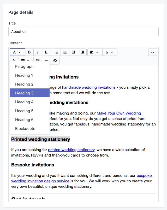 To add a heading in Shopify, highlight the relevant text and then choose the heading type using the formatting bar.