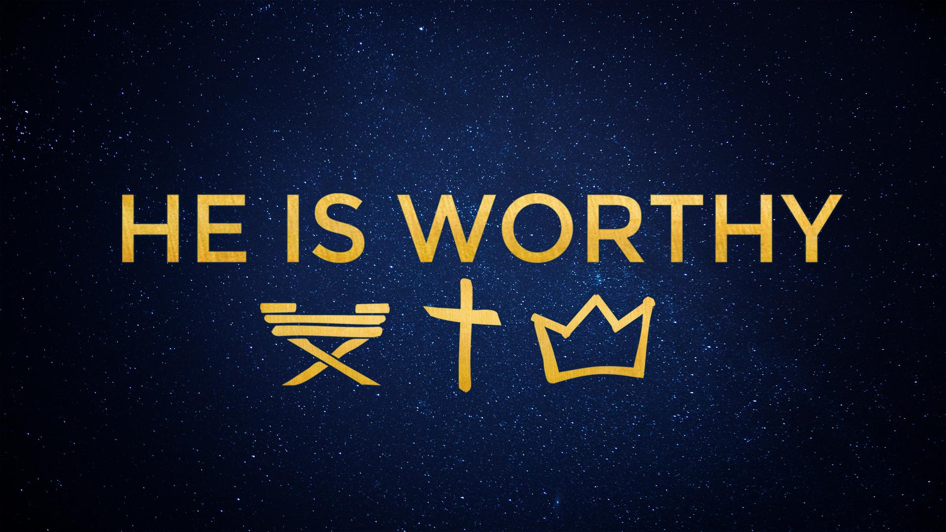 He Is Worthy .jpg