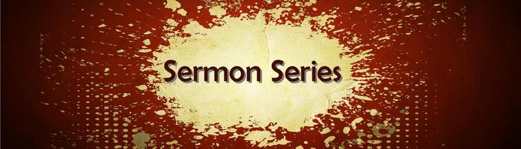 Click here to see various Sermon Series