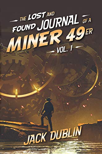 The Lost and Found Journal of a Miner 49er Vol. 1.jpg
