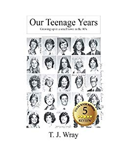 Our Teenage Years Growing up in a small town in the 80's (My Life Book 1).jpg