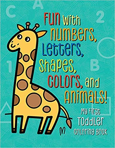 My First Toddler Coloring Book Fun with Numbers, Letters, Shapes, Colors, and Animals! Paperback –.jpg