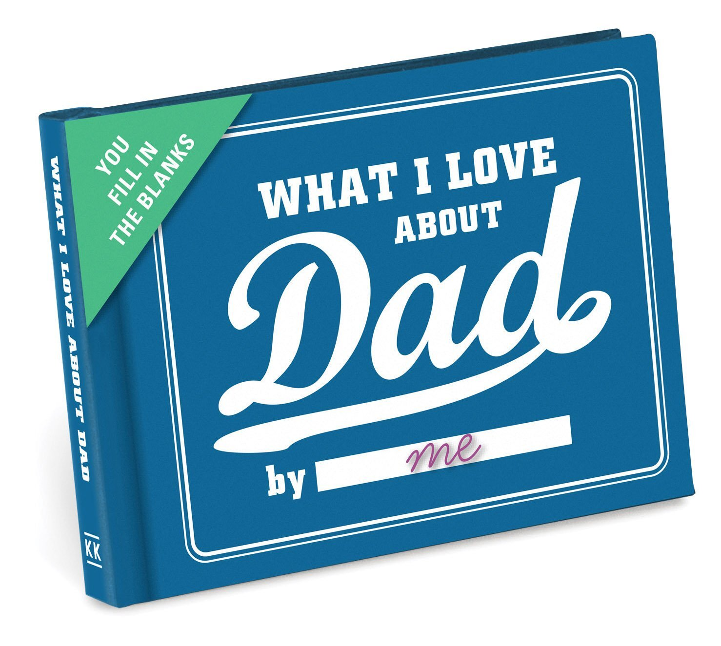 Knock Knock What I Love About Dad Fill In The Love Book Fill-In-The-Blank Journal