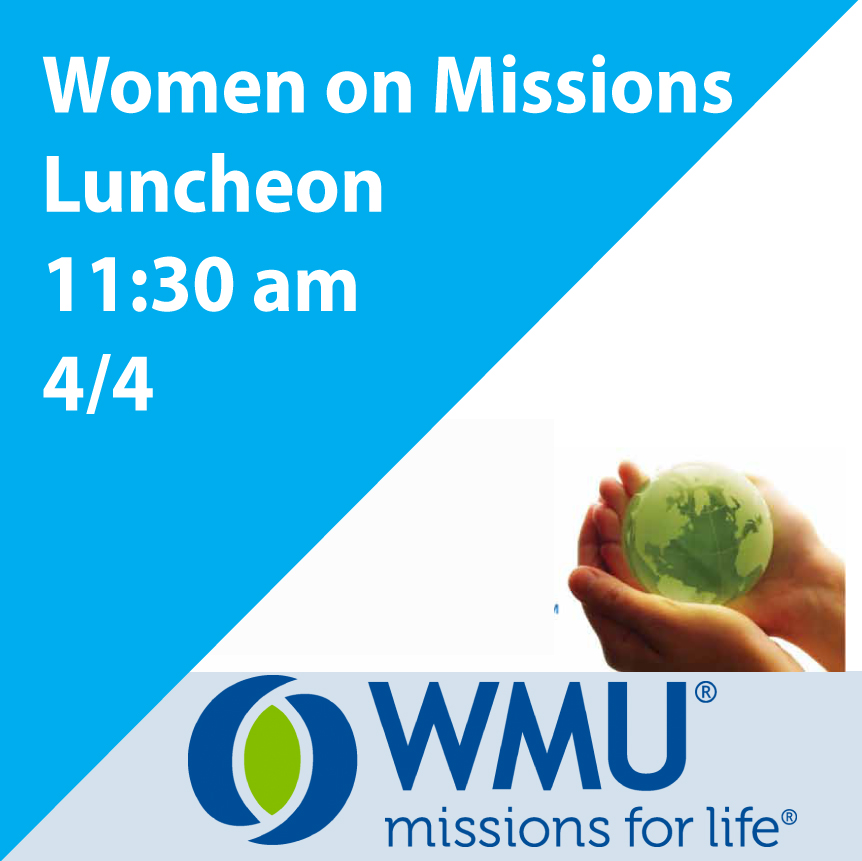 Please join us for WMU/Women on Mission Luncheon and General Meeting on April 4, 2017 at 11:30 am in the Fellowship Hall. Marc Wyatt, CBF missionary to Research Triangle immigrants and refugees, will be speaking.
