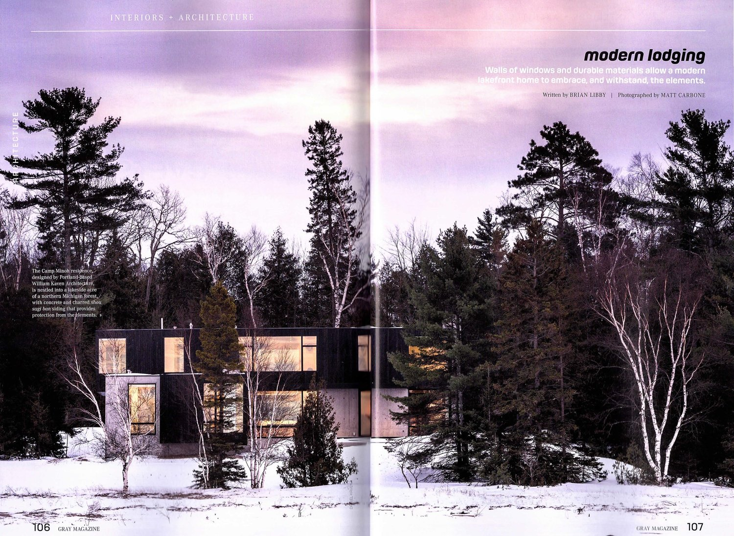 "WKA IN THE PRESS - ""With the cozy characteristics of a cabin elevated through a pared-down aesthetic, the house strikes a balance between its two regional influences — rugged Michigan and the misty Pacific Northwest — in a nuanced way.""— GRAY Magazine"