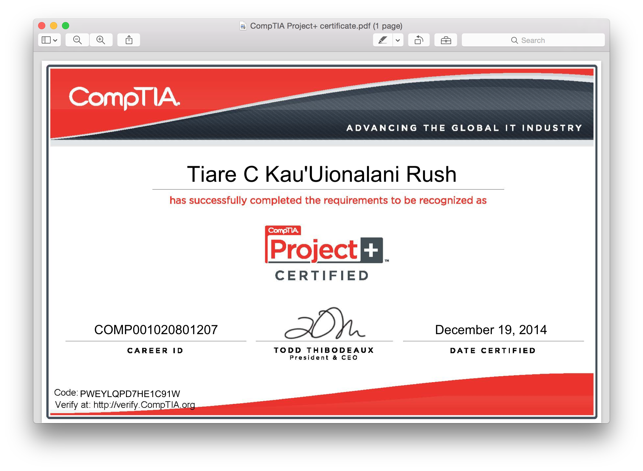 I am Project + Certified by the national CompTIA board focusing on Project Management