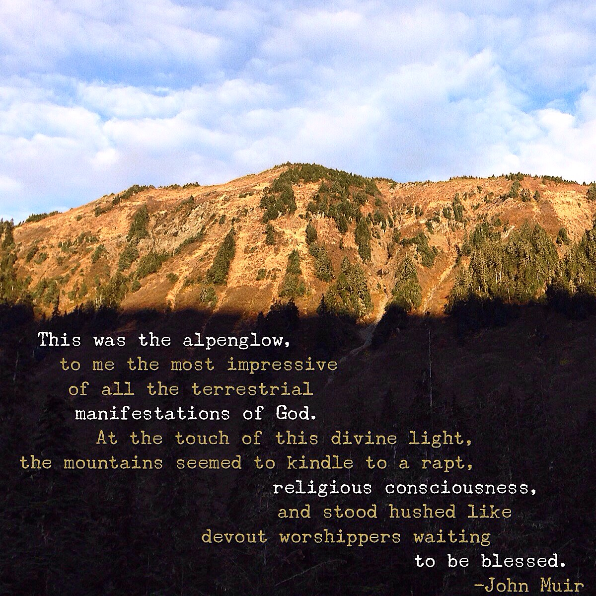 Alpenglow up at the Eaglecrest Ski Area. John Muir quote.