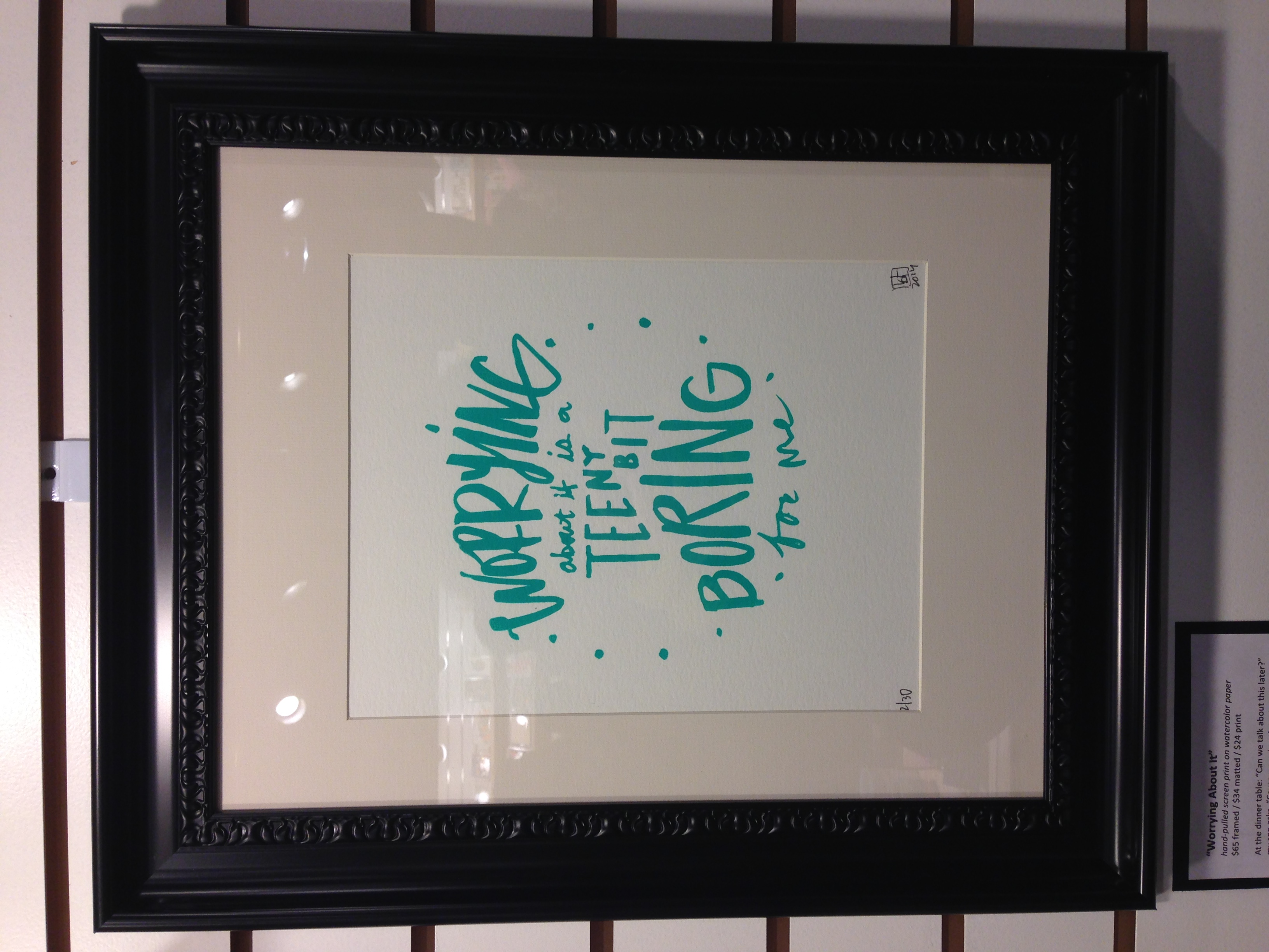 Kindred Post proprietor  Christy Namee Eriksen debuted   the latest installment of Growing Upwords prints.  This deeper-than-deep quote is from her five year old son. Nothing like a stark reminder from a kiddo about the needlessness of worrying.