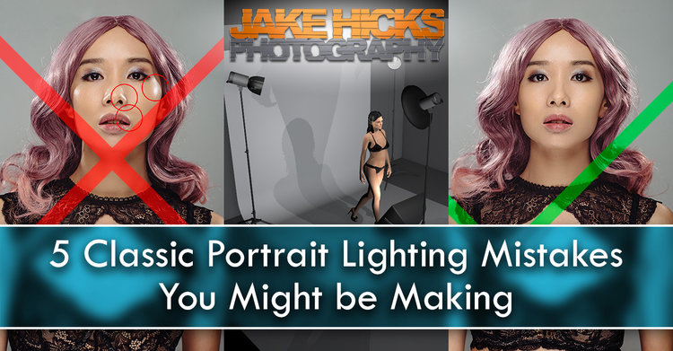 5 Classic Portrait Lighting Mistakes You Might be Making — Jake