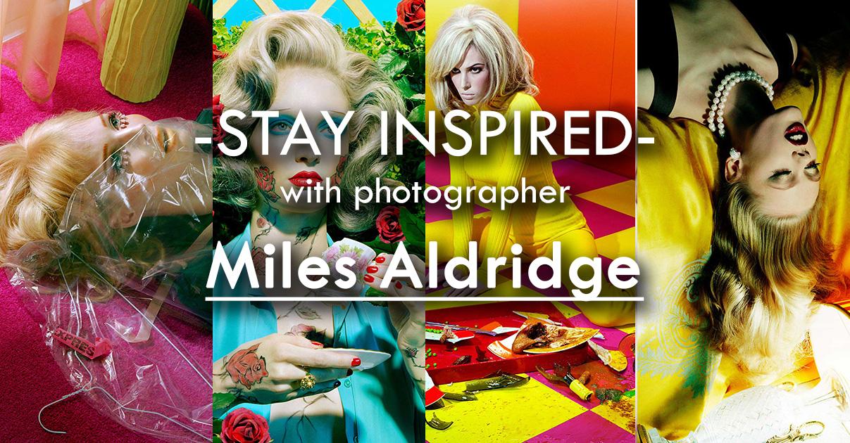Stay Inspired Facebook Thumbnail Miles Aldridge.jpg