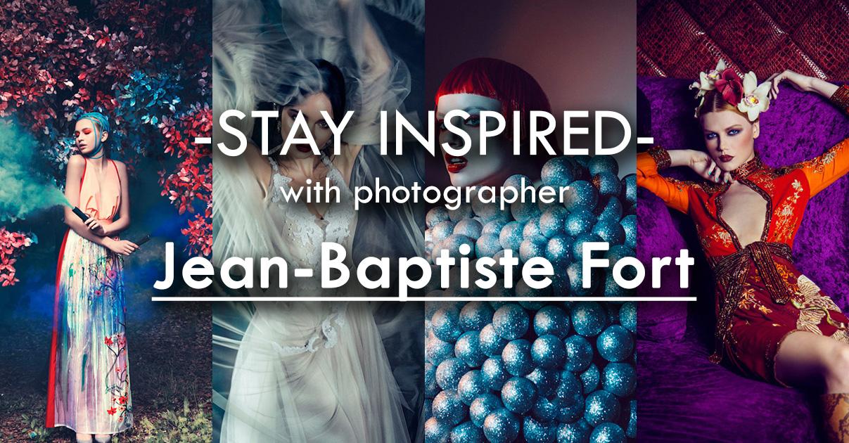 Stay Inspired Jean-Baptiste Fort.jpg
