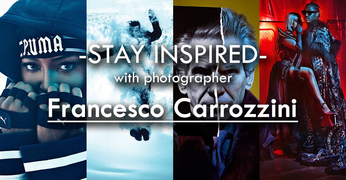 Stay Inspired Francesco Carrozzini.jpg