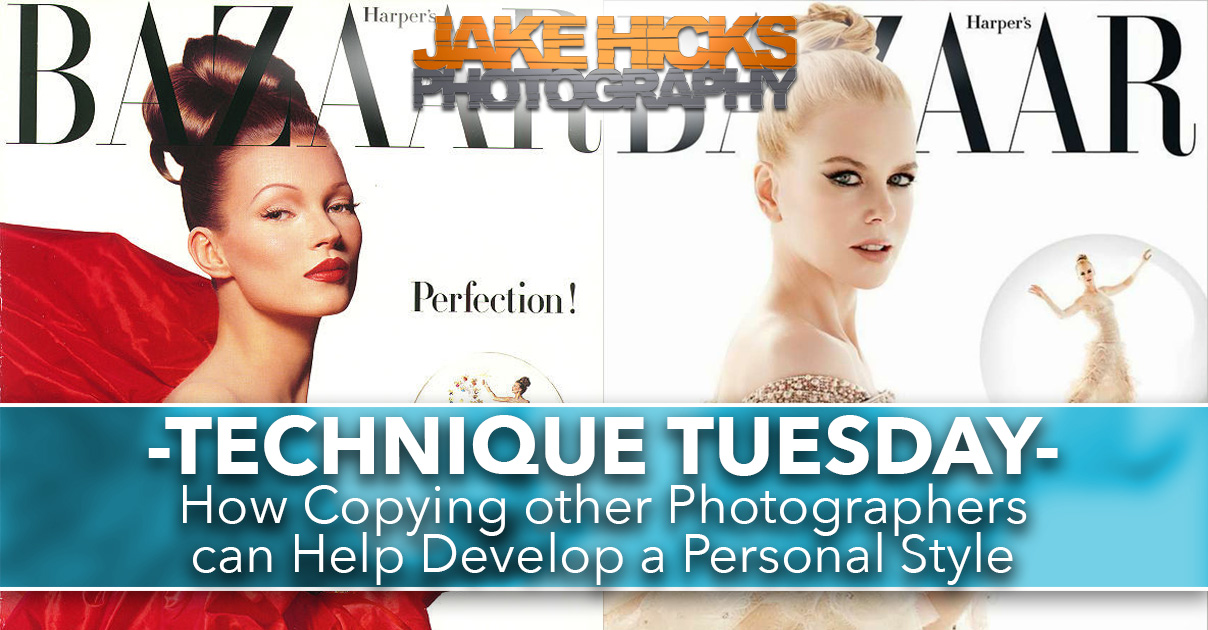 Technique Tuesday How Copying other Photographers can Help Develop a Personal Style.jpg
