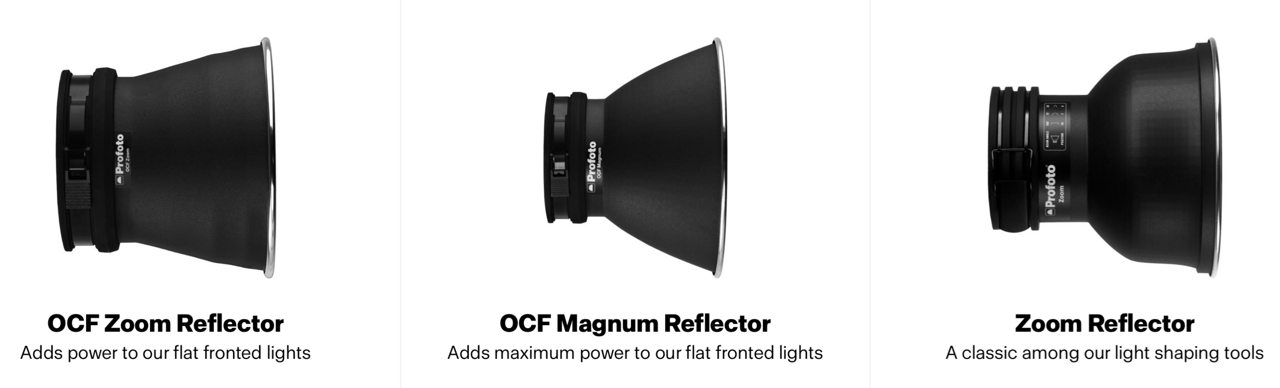Profoto has a bunch of open reflector dishes just like any other lighting company, but these are their main smaller ones.
