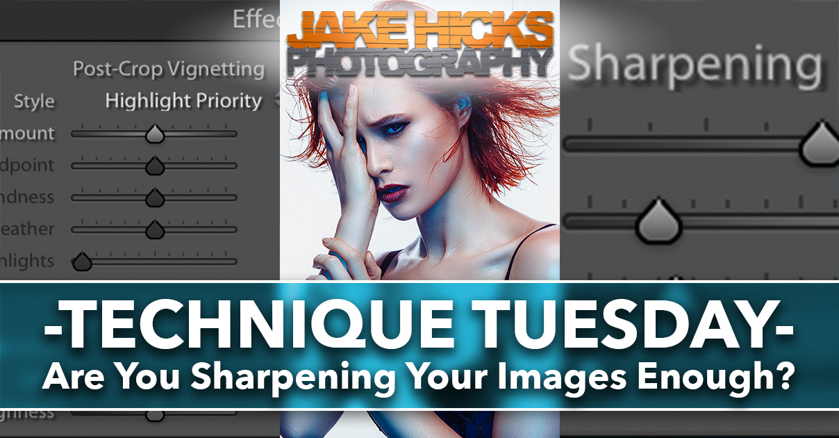 Technique+TuesdayAre+You+Sharpening+Your+Images+Enough-2.jpg