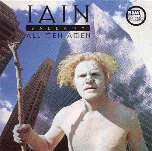 Iain Ballamy - All Men Amen