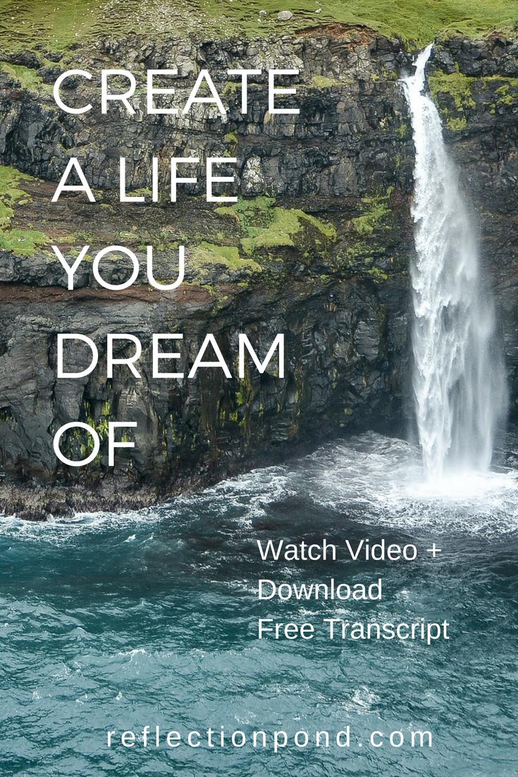 Create A Life You Dream Of