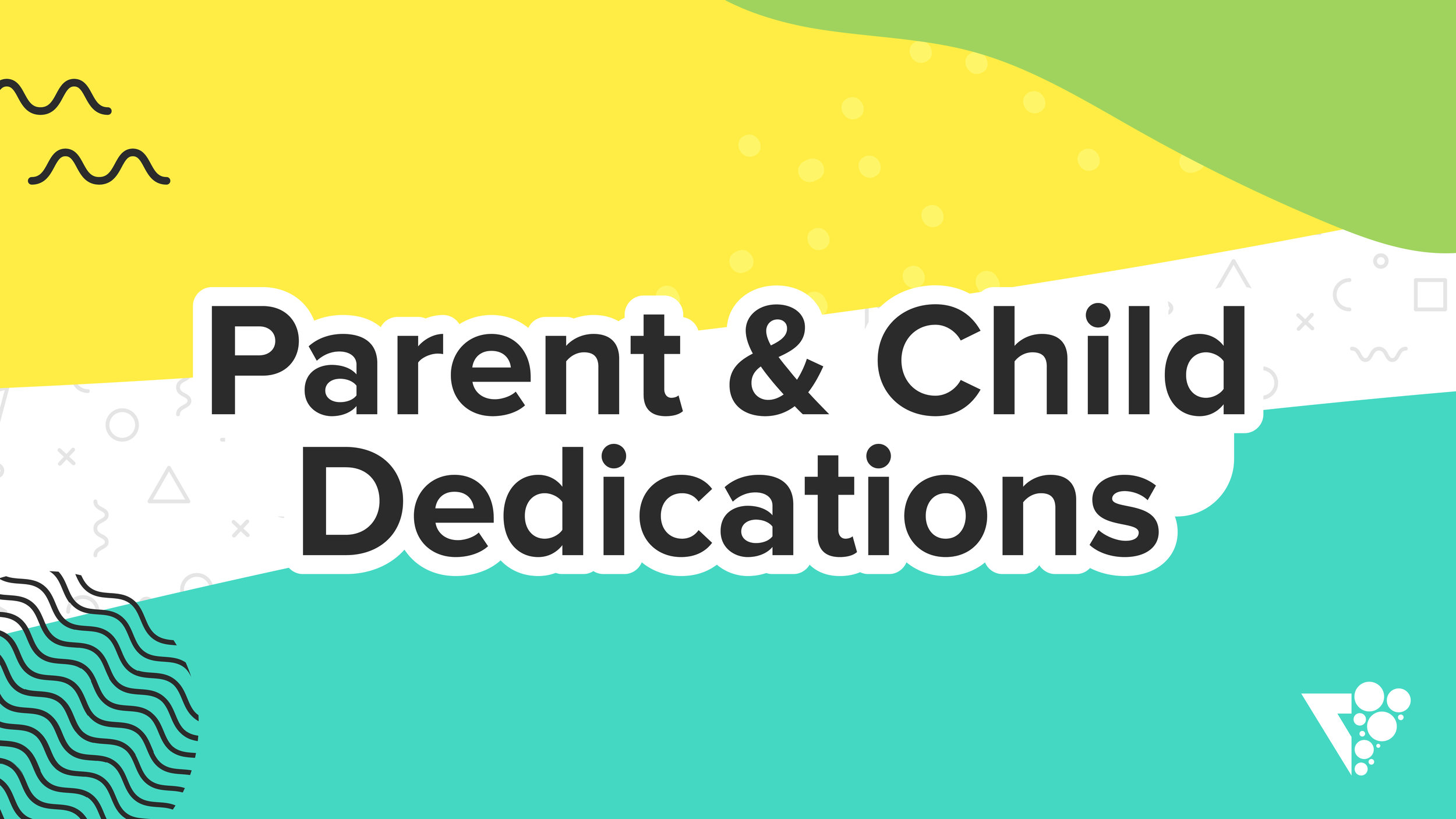 Parent & Child Dedications - Title Slide-01.jpg