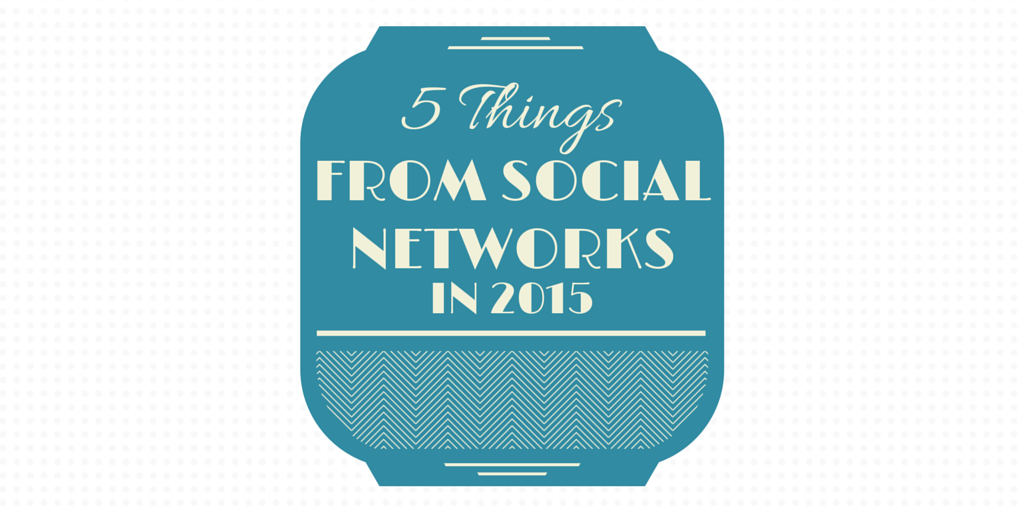 5ThingsFromSocialNetworks2015.png