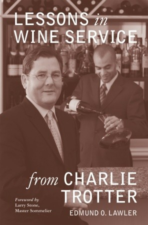 Charlie Trotter Lessons in Wine Service.jpg