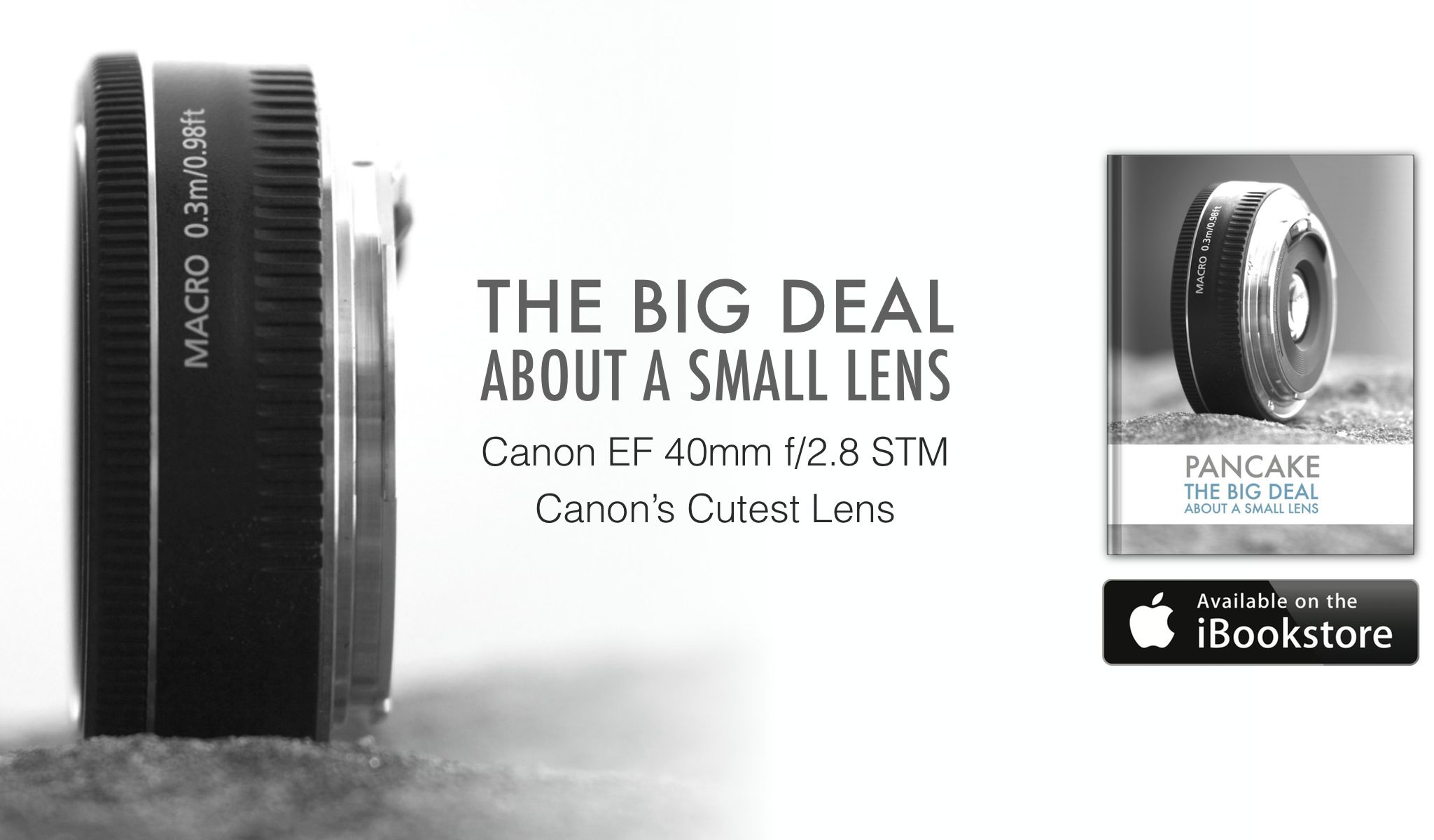 Pancake - Canon EF 40mm f/2.8 STM, Canon's Cutest Lens - Banner Ad - Detailed - COMPRESSED
