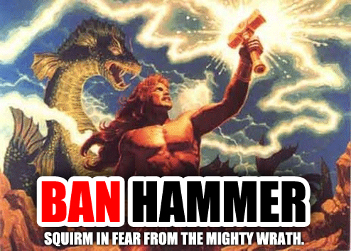 Ban Hammer - Squirm in fear from the mighty wrath