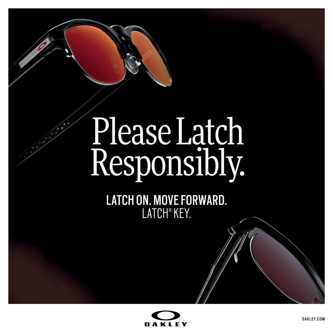 Oakley image: Please latch responsibly - Latch on. Move Forward. Latch Key.