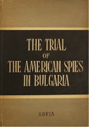 The cover of The Trial of the American Spies in Bulgaria.