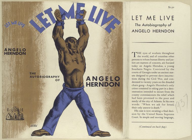 General Research Division, The New York Public Library. (1926 - 1947).   Let me live : the autobiography of Angelo Herndon.   Retrieved from http://digitalcollections.nypl.org/items/510d47db-d7dc-a3d9-e040-e00a18064a99