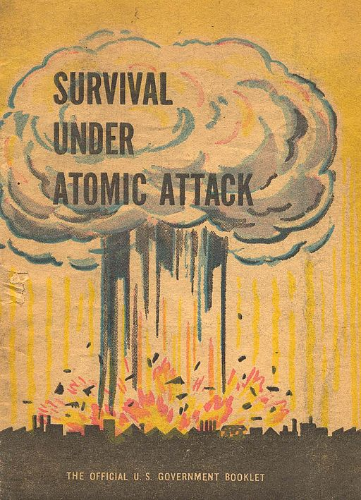 There was frequent guidance in the Cold War related to what to do in the event of a nuclear attack, such as this US Government booklet.