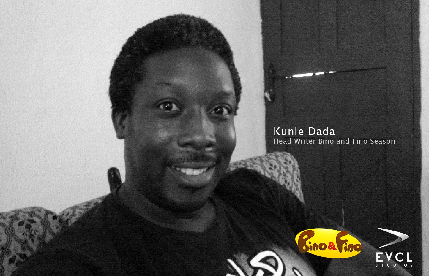 Kunle Dada: Head Writer Bino and Fino Season 1