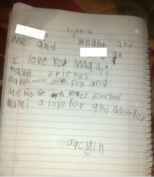 6-year-old Jaclyn, a U.S. citizen, wrote this letter (above) for her mom while she was detained by immigration for over 6 months.  Pangea Legal Services worked together with Public Counsel in Los Angeles to represent Jaclyn's mother and successfully secured her release from immigrant detention.
