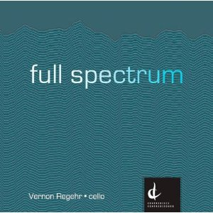 Full Spectrum  by Vernon Regehr, Cello   Featured Work: Versprechen (Promise)    Buy Now