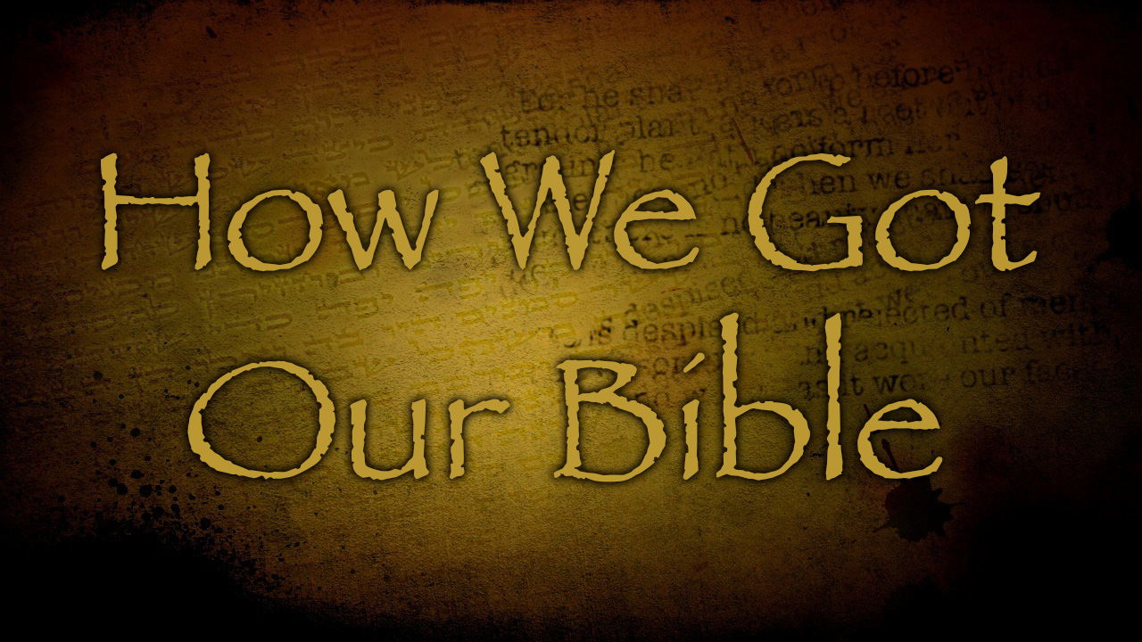 How-We-Got-Our-Bible-big.jpg