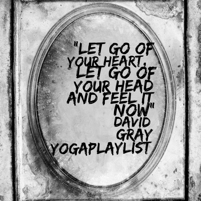 Feel Good Yoga Song: Babylon by David Gray
