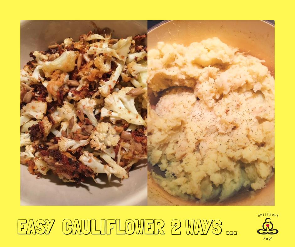 Easy Cauliflower 2 ways pic .png