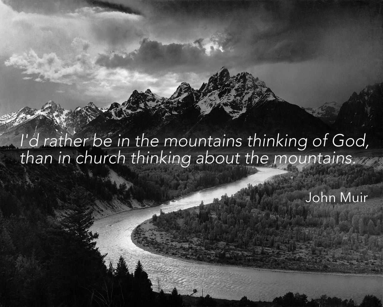 Photo by  Ansel Adams . Words by  John Muir .