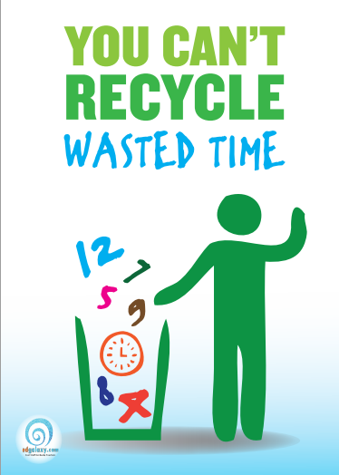 You can't recycle wasted time classroom poster