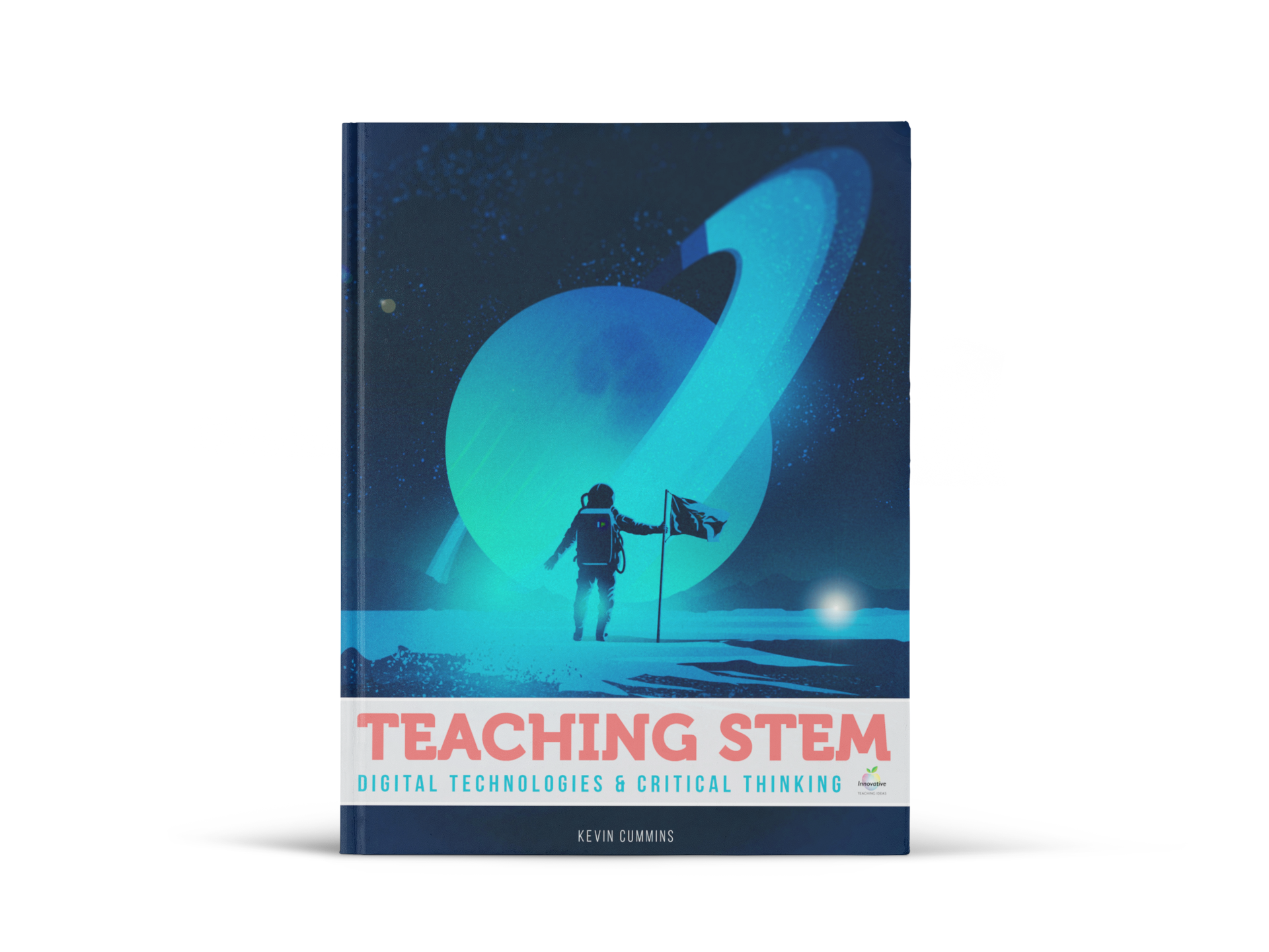 Available now: Teaching STEM & Digital Technologies