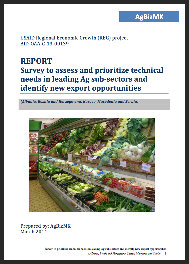 Western Balkans Agricultural Assessment, April 2014    Survey to assess and prioritize technical needs in leading Ag sub-sectors and identify new export opportunities.