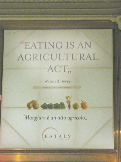 Eating is an agricultural act,