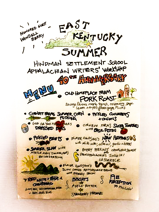 Chris Michel designed this menu showcasing the Kentucky wonders included in a meal Chef Ouita, Chris and others cooked for Wendell Berry and 200 guests at Hindman Settlement School. The occasion: the 40th anniversary of the Appalachian Writers' Workshop.