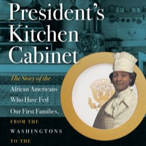 The cover of  The President's Kitchen Cabinet,  by Adrian Miller