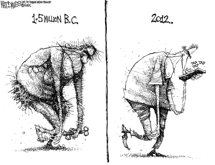 Source: http://mattdaviescartoon.com/2012/05/16/human-evolution/