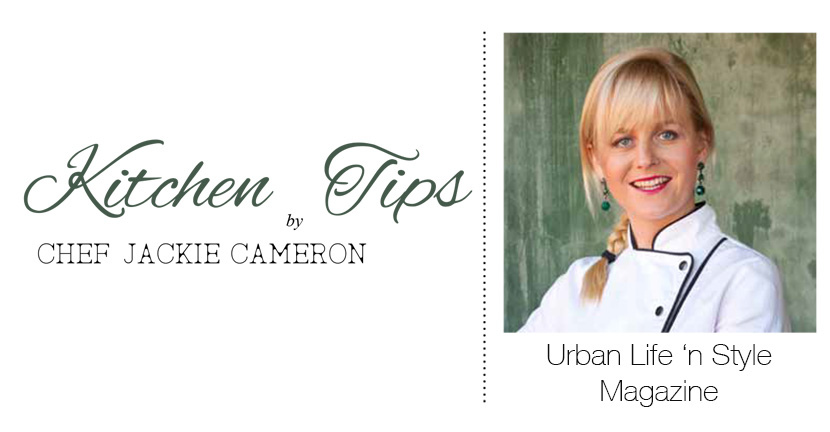 Kitchen Tips by Chef Jackie Cameron