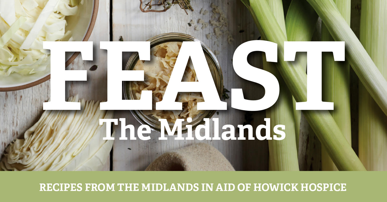 Feast The Midlands Recipe Book