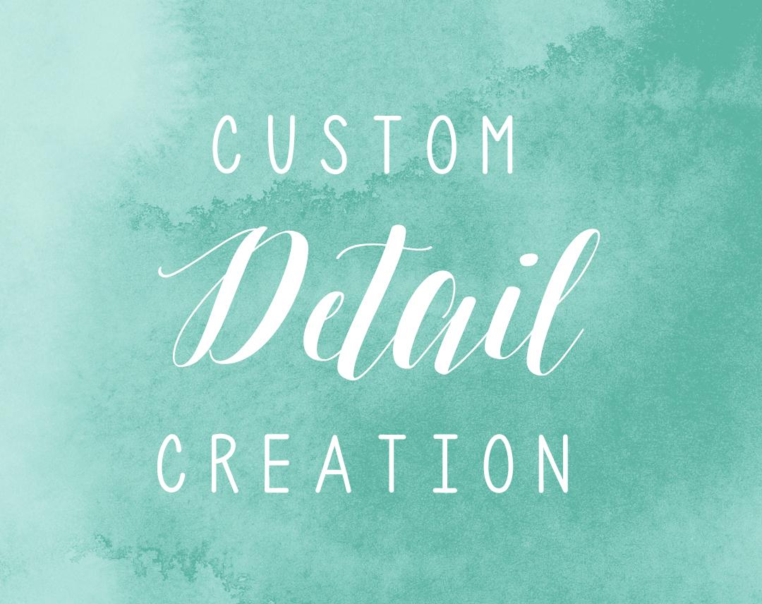 Custom Detail Creation
