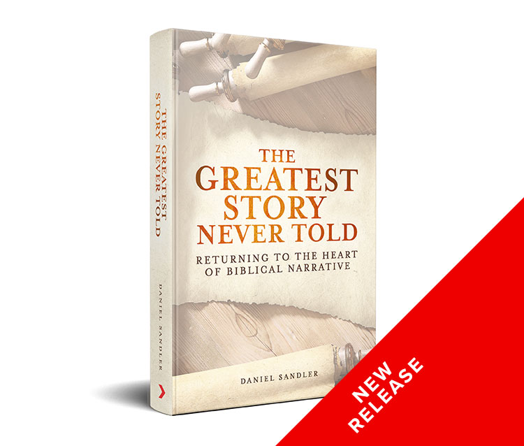 The Greatest Story Never Told: Returning to the Heart of Biblical Narrative